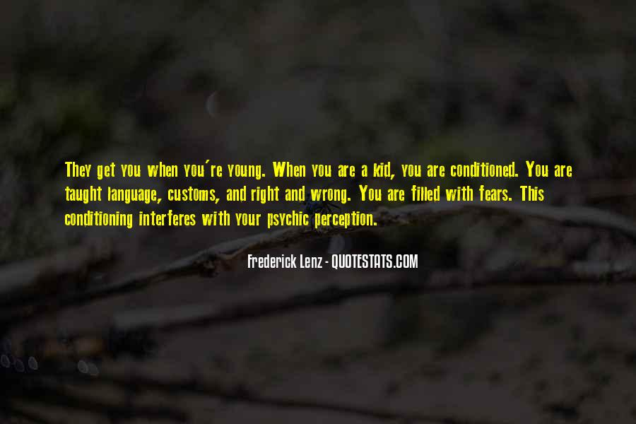 Quotes About Being Conditioned #356157