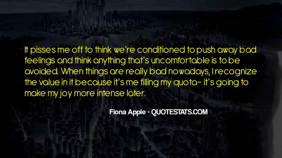 Quotes About Being Conditioned #400057