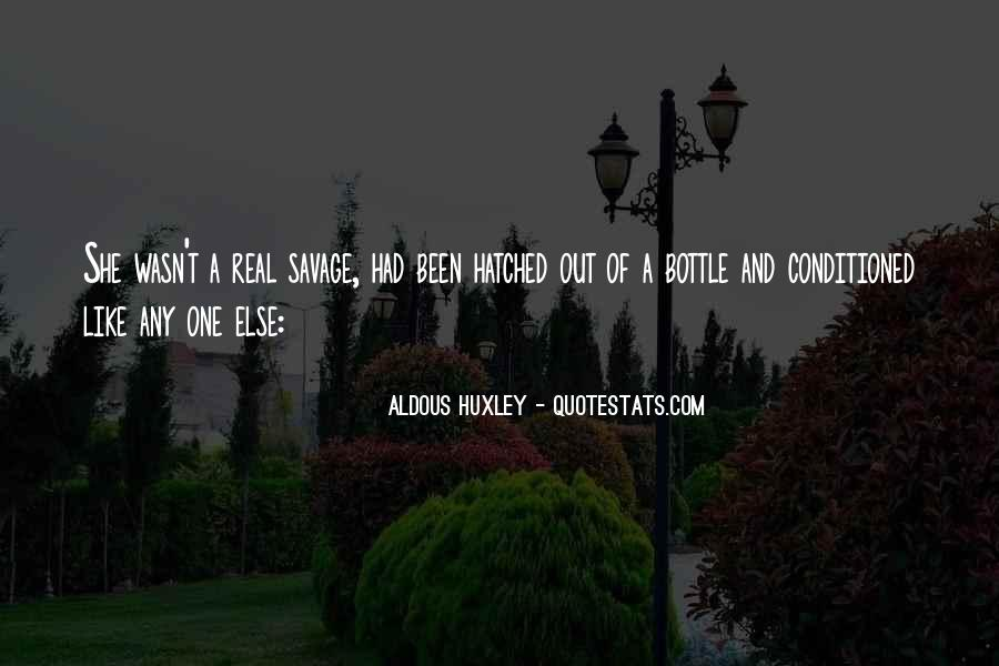 Quotes About Being Conditioned #46362