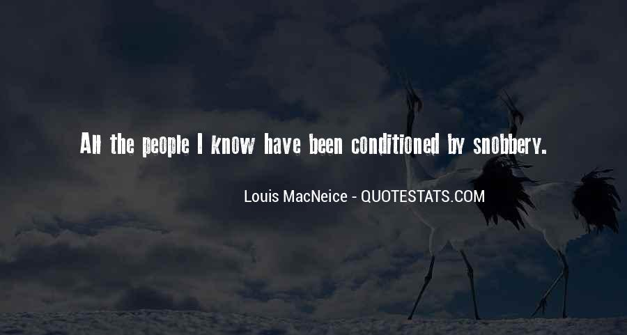 Quotes About Being Conditioned #68672