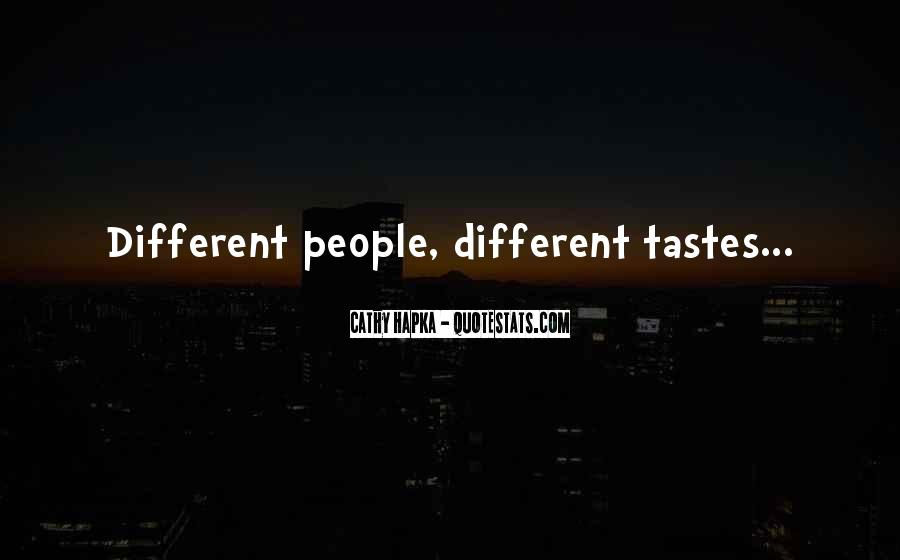 Quotes About Different Tastes #324105