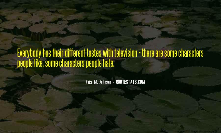 Quotes About Different Tastes #715926