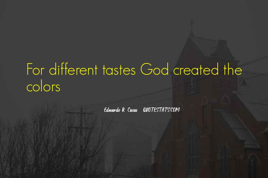 Quotes About Different Tastes #94378