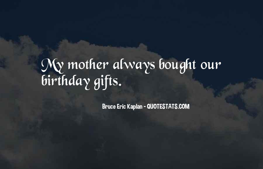 Quotes About My Mother Birthday #517815