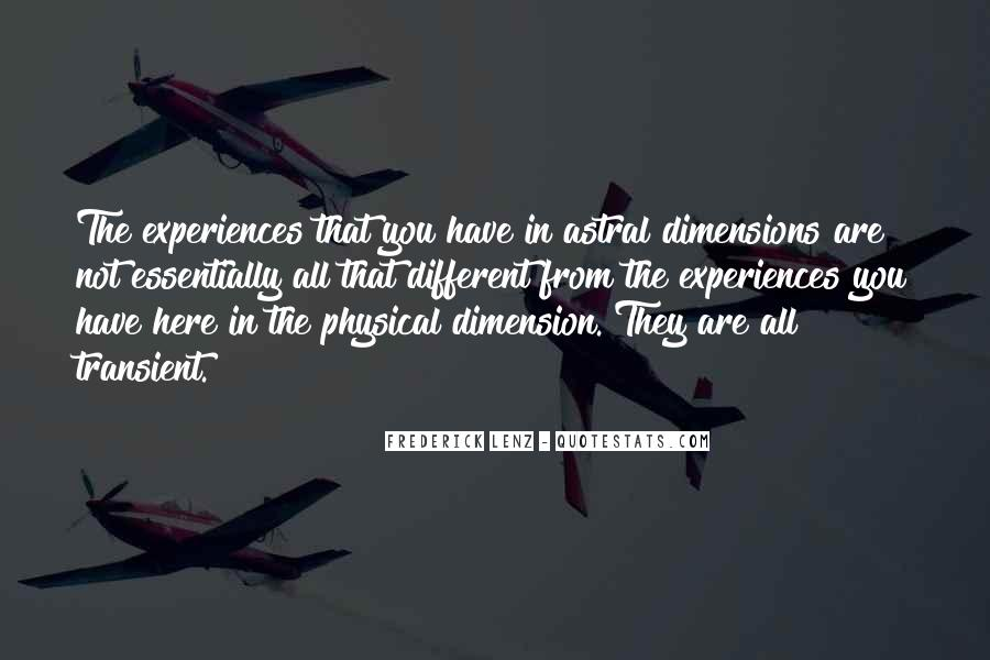 Quotes About Different Dimensions #1164796