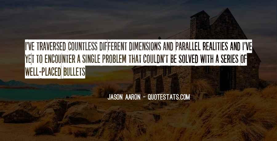 Quotes About Different Dimensions #1356196