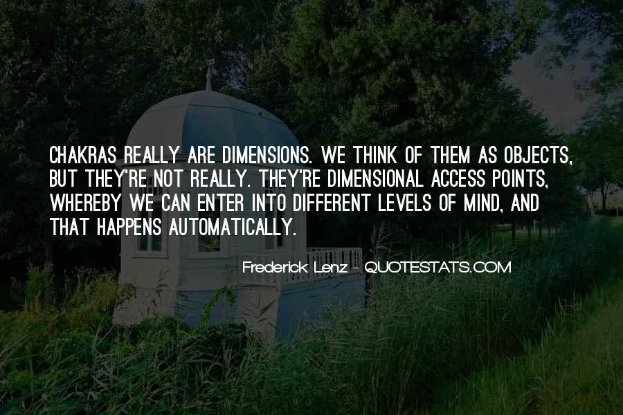 Quotes About Different Dimensions #328458