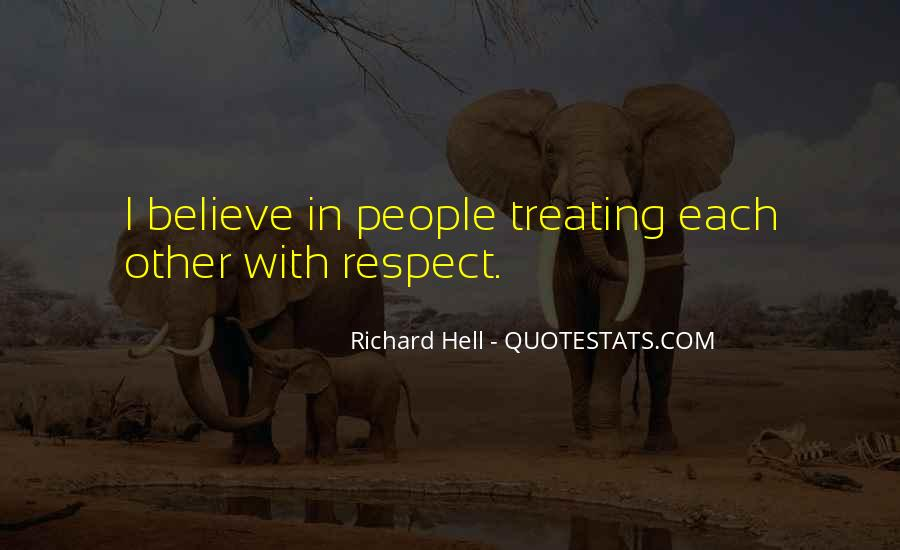 Quotes About Treating Each Other With Respect #1065474