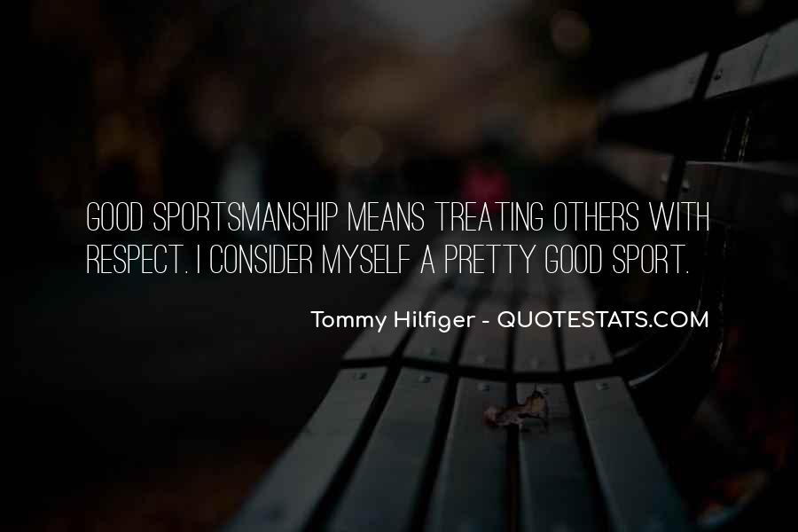 Quotes About Treating Each Other With Respect #27091