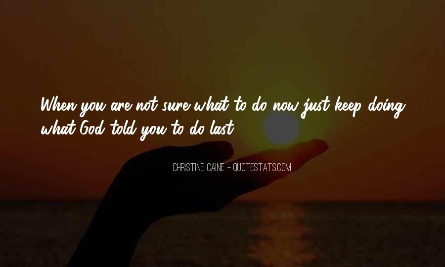 Quotes About Not Sure What To Do #252758