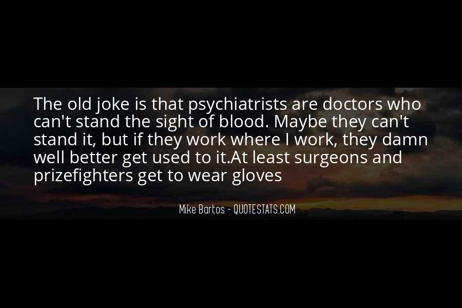 Quotes About Psychiatrists #10738