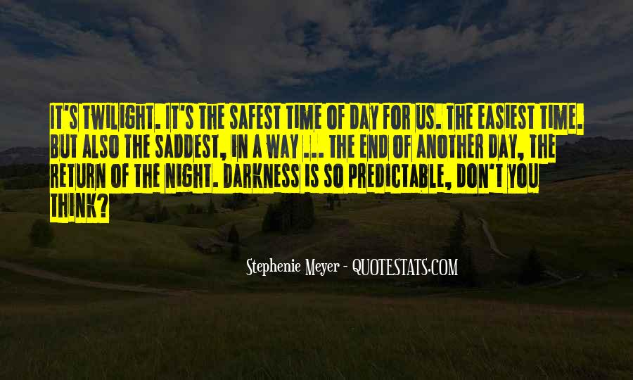 Quotes About Twilight Time Of Day #212845