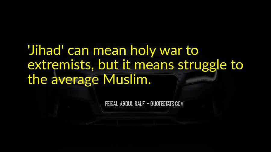 Quotes About Muslim Extremists #1376981