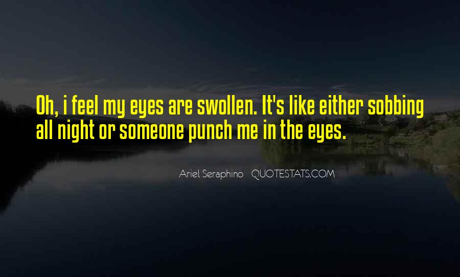 Quotes About Swollen Eyes #1674426
