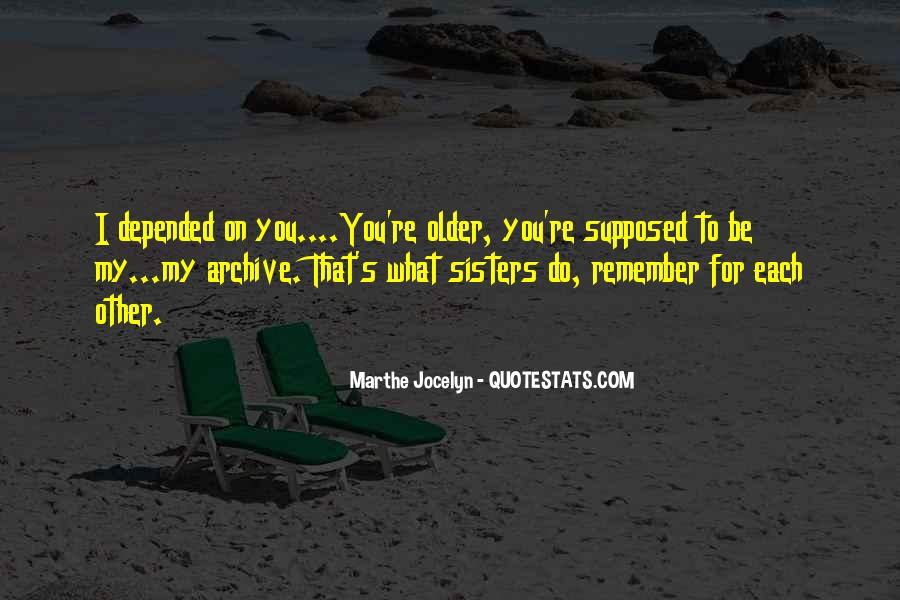 Quotes About Having Older Sisters #390486