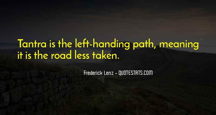Quotes About The Road Less Taken #1624189