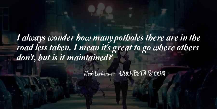 Quotes About The Road Less Taken #508158
