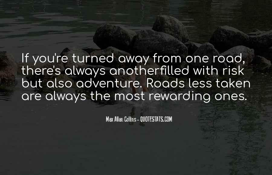 Quotes About The Road Less Taken #955856