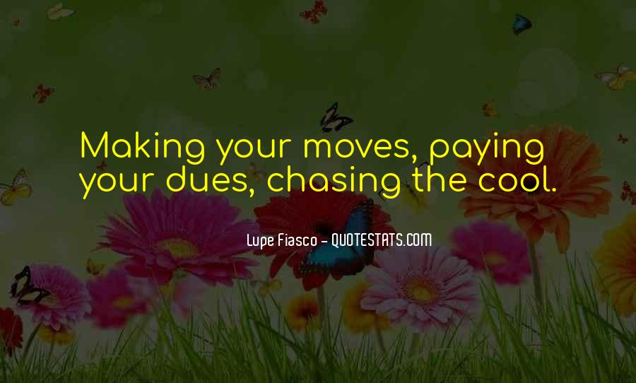 Quotes About Making Moves #613084