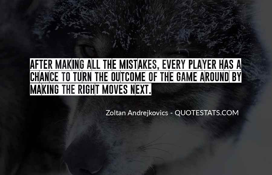 Quotes About Making Moves #631231