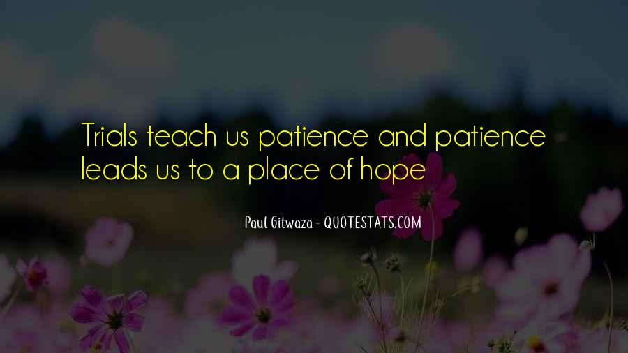 Quotes About Hope And Patience #824753