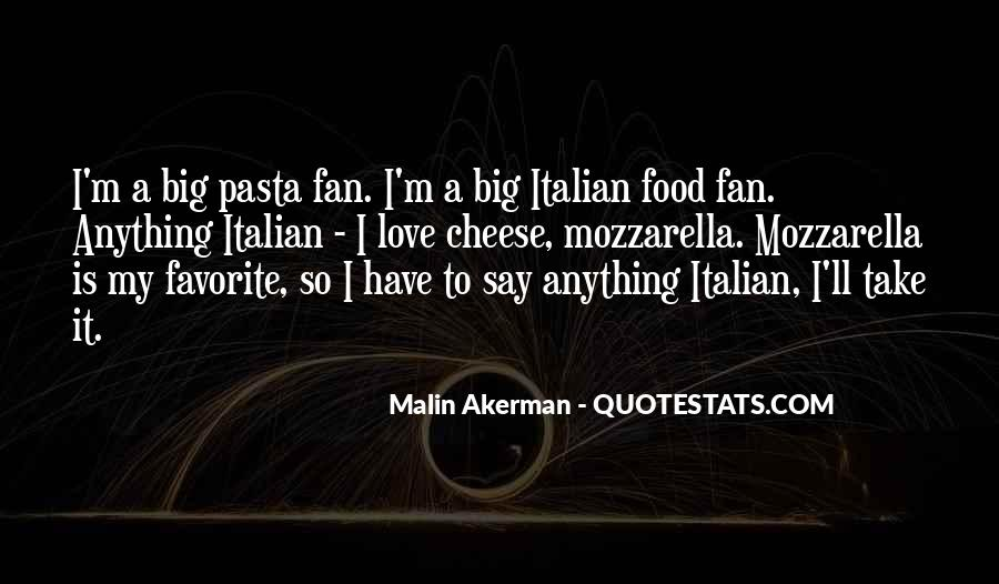 Quotes About Pasta And Love #1777388