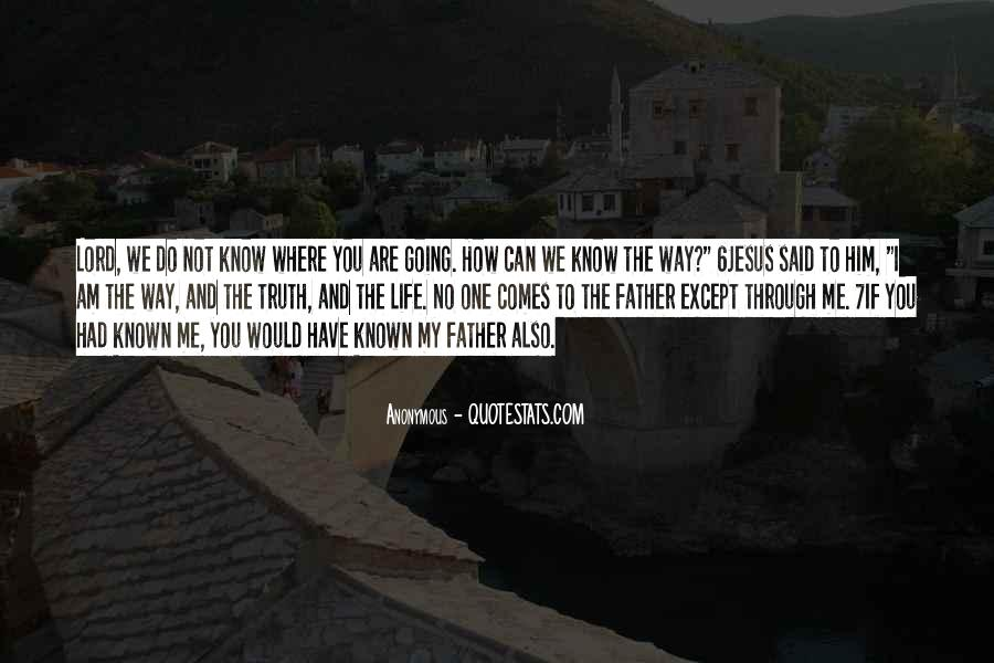 Quotes About The Way The Truth The Life #342349