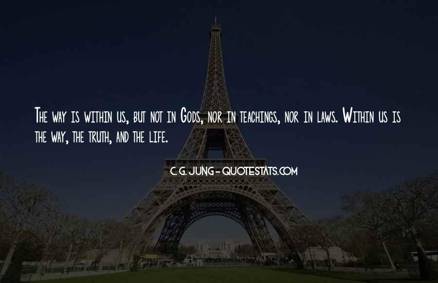 Quotes About The Way The Truth The Life #630741