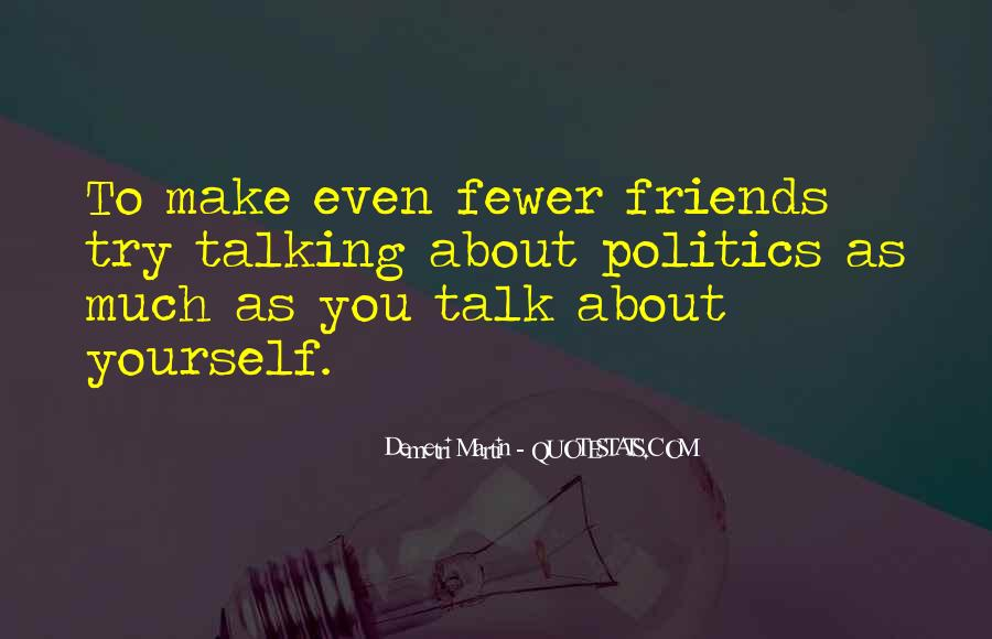 Quotes About Having Fewer Friends #1528767