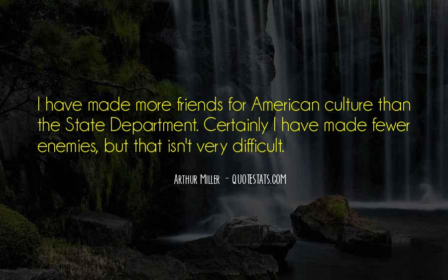 Quotes About Having Fewer Friends #710573
