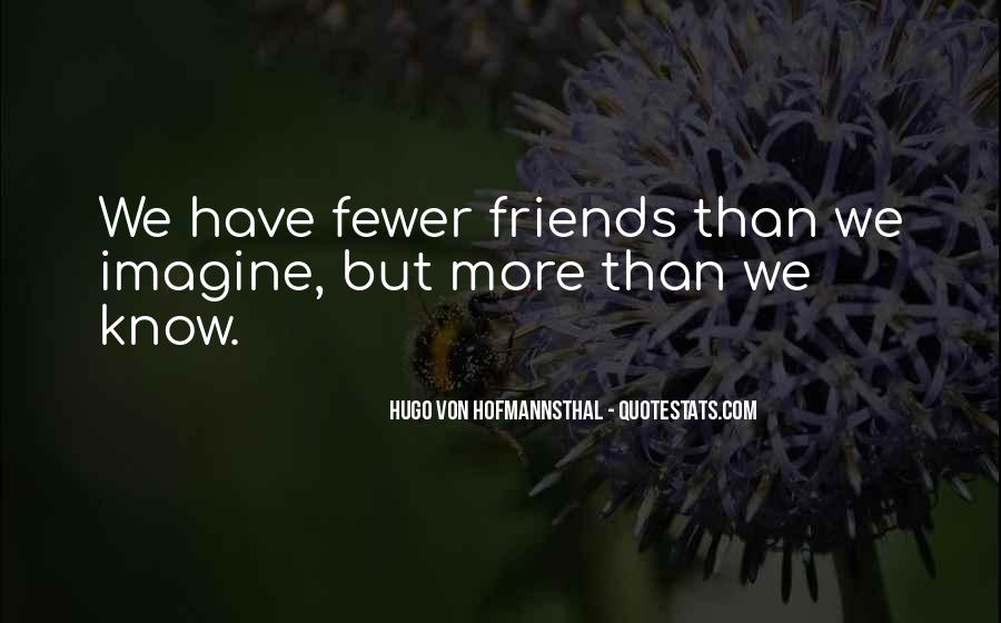 Quotes About Having Fewer Friends #825670