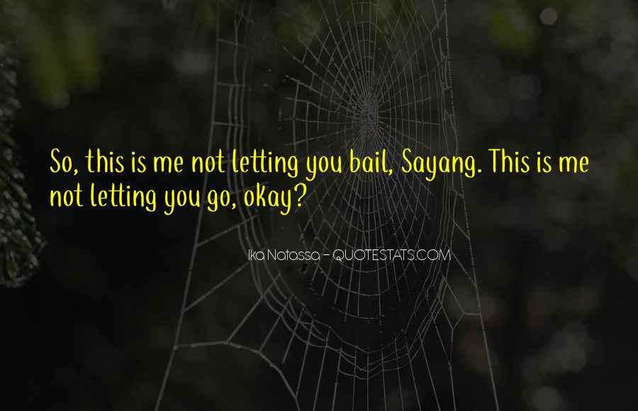 Quotes About You Letting Me Go #22167
