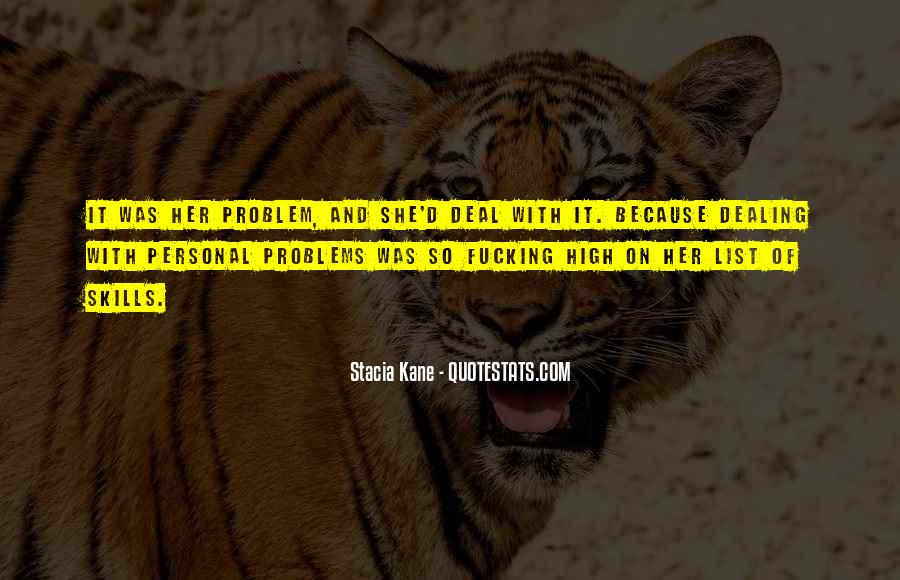 Quotes About Dealing With Personal Problems #1688523