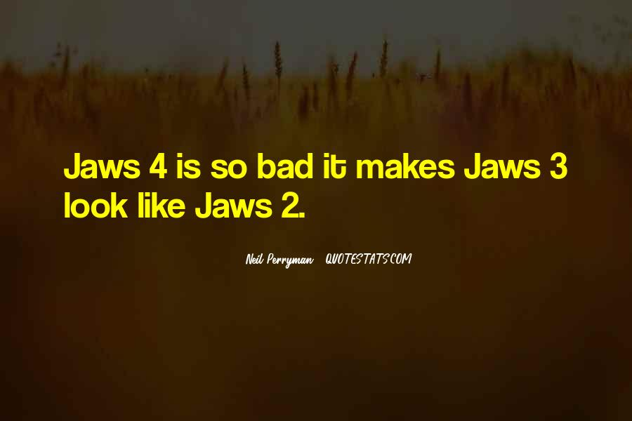 Quotes About Jaws #58959