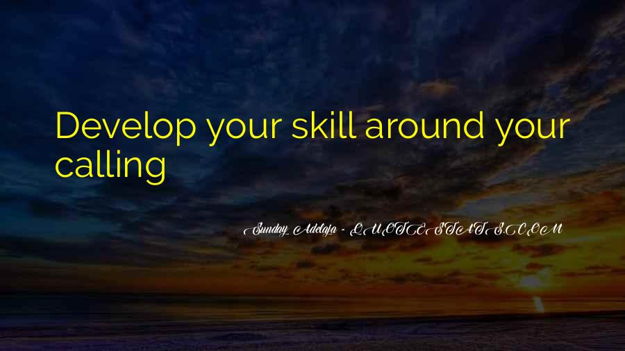 Quotes About Skill Development #1858855