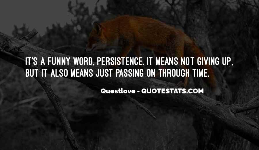 Quotes About Passing Through #681836