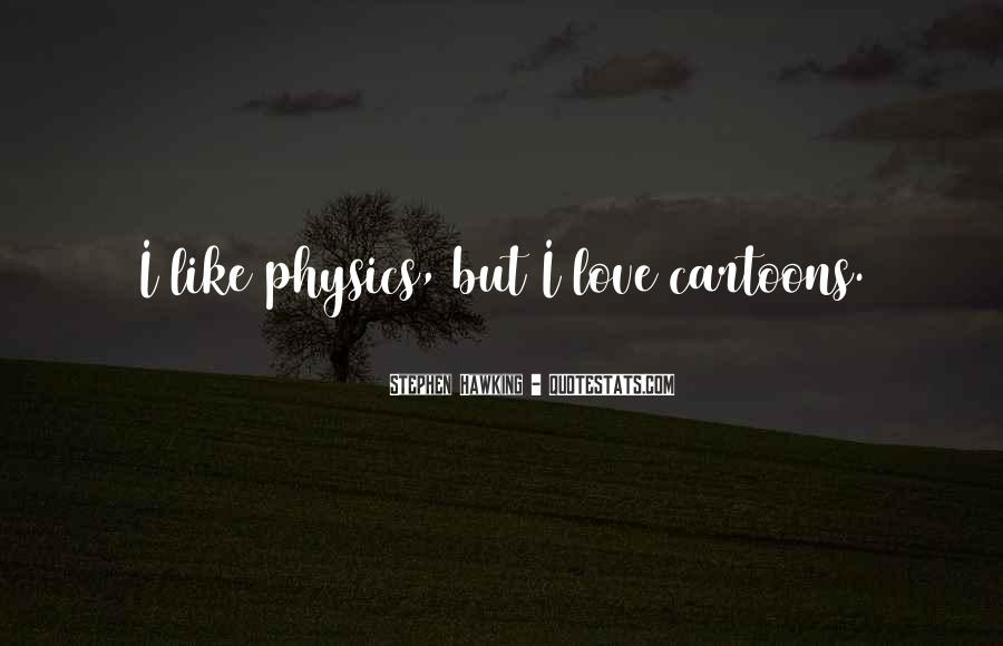 Quotes About Physics And Love #1319958