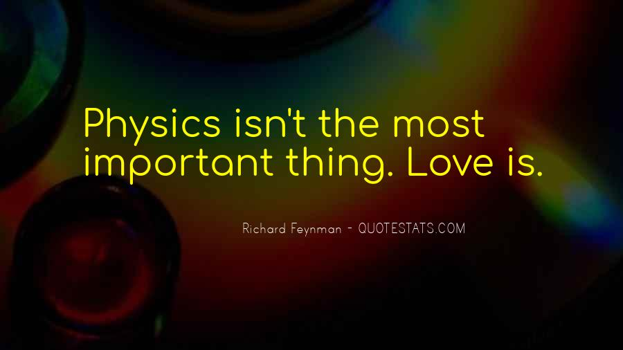 Quotes About Physics And Love #1349071