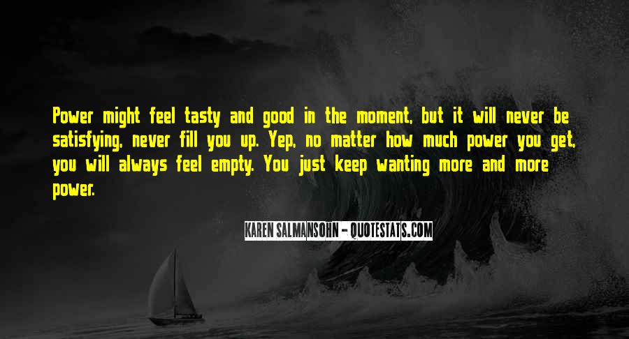 Quotes About Always Wanting More #1221413