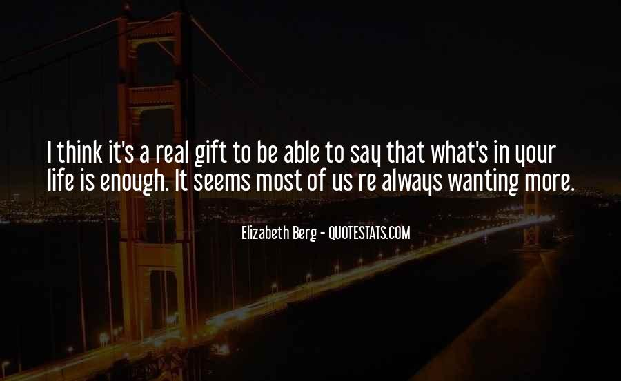 Quotes About Always Wanting More #289998