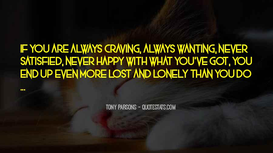 Quotes About Always Wanting More #337433