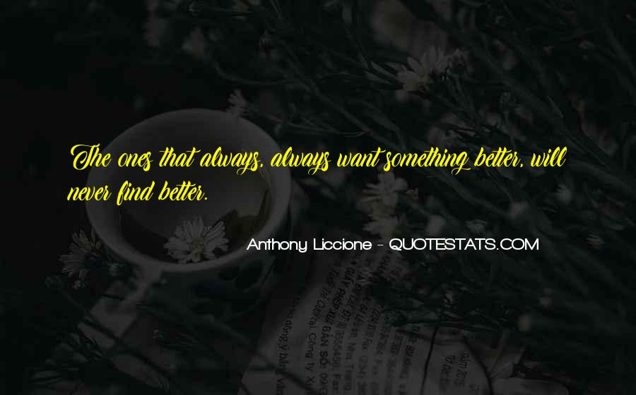 Quotes About Always Wanting More #415171
