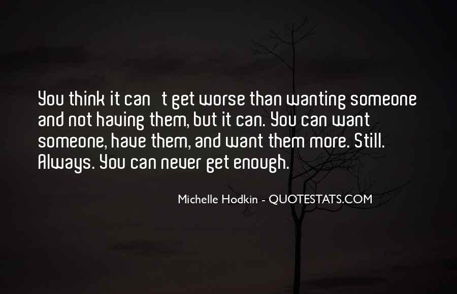 Quotes About Always Wanting More #86230