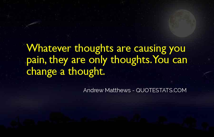Quotes About Causing Change #292609