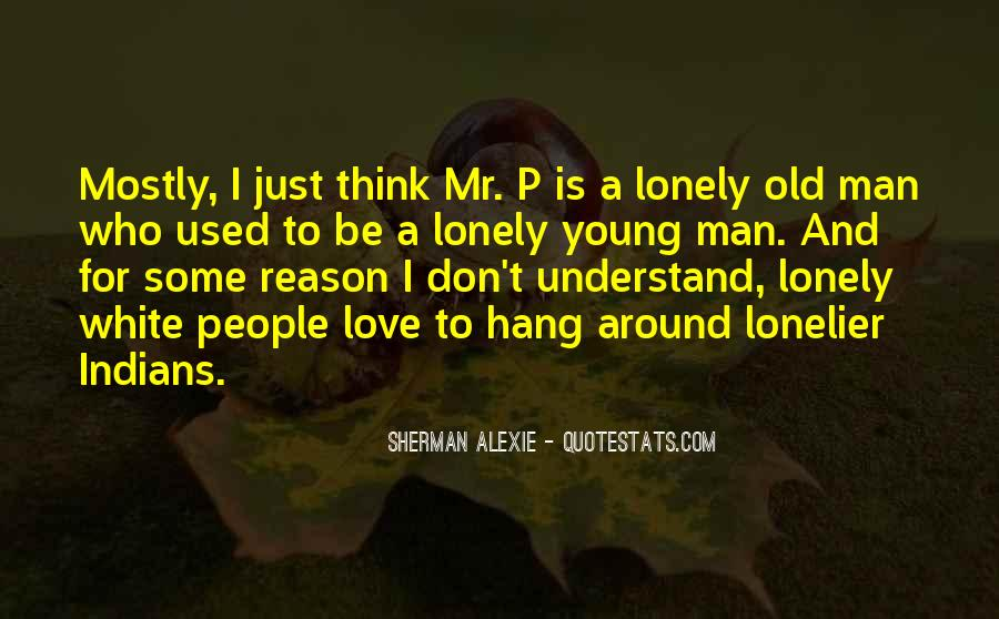 Quotes About Lonely Man #679165