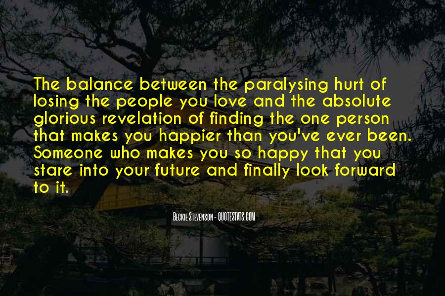 Quotes About The One Person Who Makes You Happy #1656484