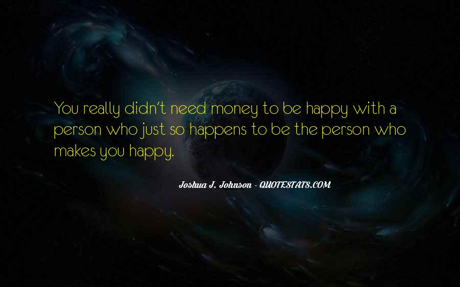 Quotes About The One Person Who Makes You Happy #494002