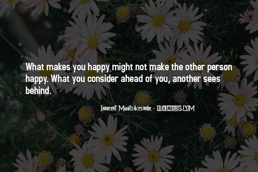 Quotes About The One Person Who Makes You Happy #844397
