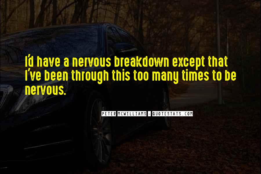 Quotes About Having A Nervous Breakdown #268872