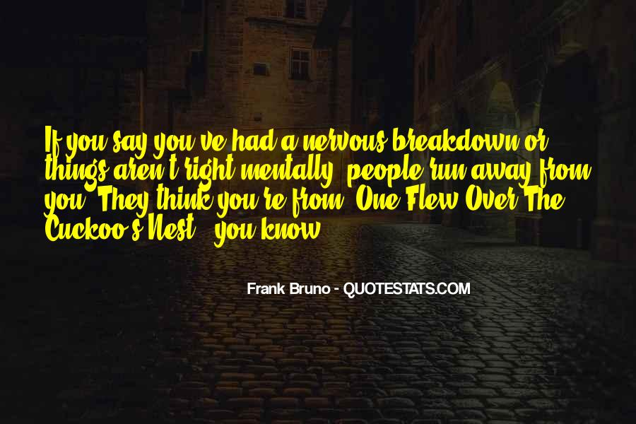 Quotes About Having A Nervous Breakdown #85666
